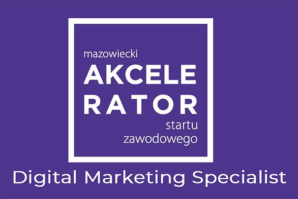 logo projektu Mazowiecki Akcelerator startu zawodowego plus nazwa szkolenia Digital Marketing Specialist